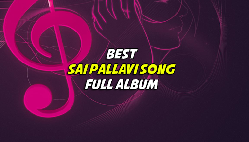 Sai Pallavi Song Full Album screenshot 1