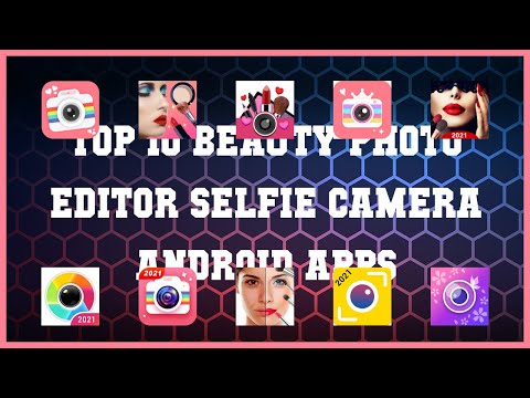 Top 10 Beauty Photo Editor Selfie Camera Android App | Review