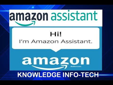 Amazon Assistant App How to use in your Phone Amazon Assistant New Update KNOWLEDGE INFO