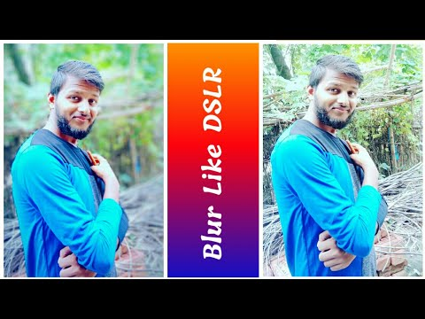 How to Blur Background    Blur Background Like DSLR in any android mobile    2019 Working Method