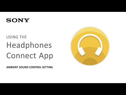 Sony | Headphone Connect App: Using the Ambient Sound Control Setting