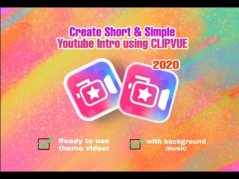 CREATE SHORT & SIMPLE YOUTUBE INTRO USING CLIPVUE    READY TO USE THEME VIDEO!