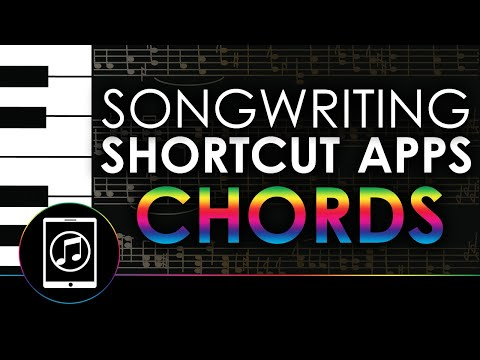 Songwriting Shortcut Apps - Chords & Chord Progressions
