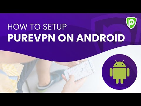 How to Setup PureVPN on Android