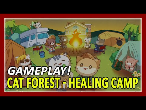 Cat Forest - Healing Camp Gameplay Walkthrough | First 20 Minutes In-Game Experience (Android)