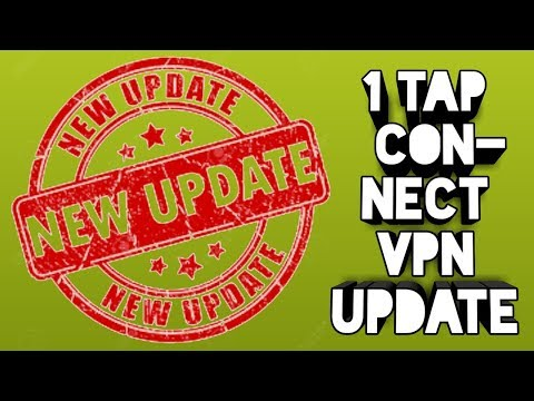 1 TAP CONNECT VPN UPDATE