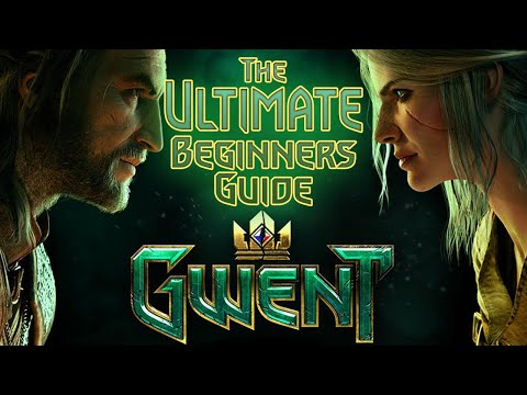 [GWENT] THE ULTIMATE BEGINNERS GUIDE TO GWENT
