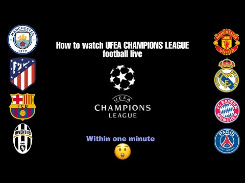 HOW TO WATCH UEFA CHAMPIONS LEAGUE FOOTBALL LIVE ON YOUR MOBILE | WITHIN ONE MINUTE | NO BUFFERING |