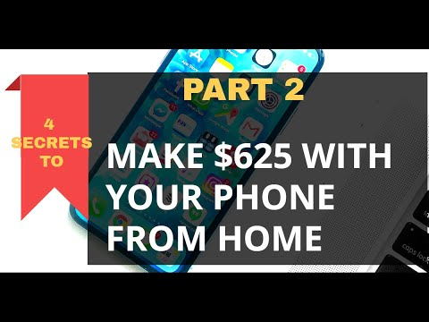 MAKE $625 WITH YOUR PHONE WORKING FROM HOME(PART 2:FINAL PART)