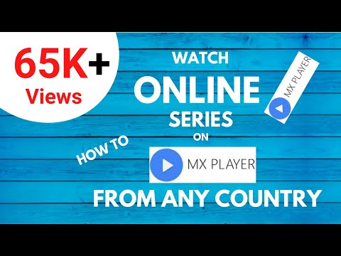 How to Watch Mx Player Online from any Country
