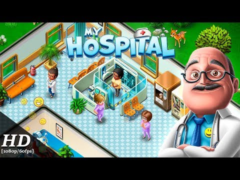 My Hospital Android Gameplay [1080p/60fps]