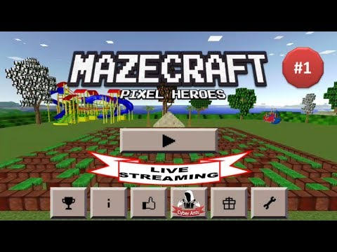 Live Streaming MAZE CRAFT: PIXEL HEROES #1