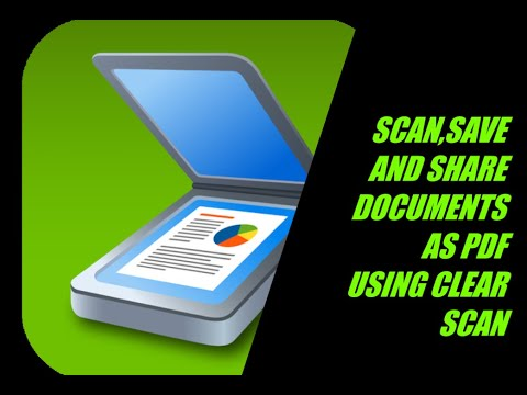 Scanning documents using mobile and saving / sharing  as PDF  using Clear Scan , android application