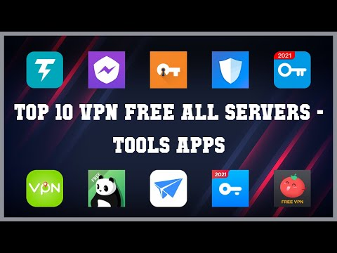 Top 10 Vpn Free All Servers Android Apps