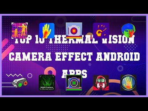 Top 10 Thermal Vision Camera Effect Android App | Review