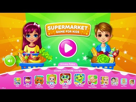 Supermarket – Game for Kids Android Gameplay #DroidCheatGaming