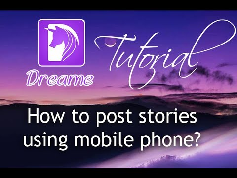Dreame Tutorial: How to post stories using your mobile phone?