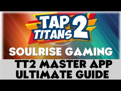 Tap Titans 2 | TT2 Master App Ultimate Guide | Android only