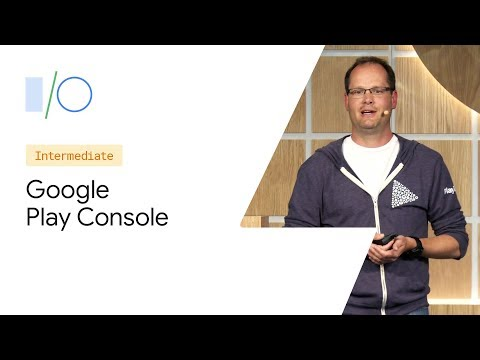App growth best practices and decision-making with the Google Play Console (Google I/O'19)