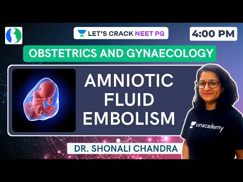 Amniotic Fluid Embolism | Obstetrics and Gynecology Lecture | NEET PG 2021 | Dr. Shonali Chandra