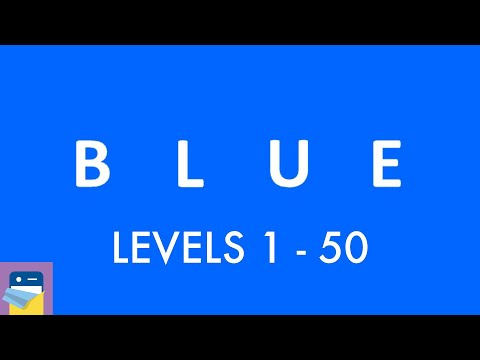 blue (game): Levels 1 - 50 Walkthrough & Solutions & iOS / Android / PC Gameplay (by Bart Bonte)