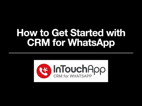 How to Get Started with InTouch - CRM for WhatsApp?
