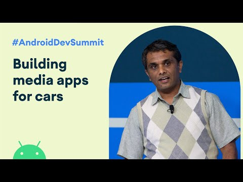 How to build media apps for cars (Android Dev Summit '19)