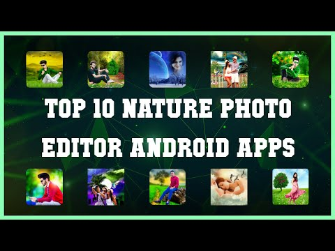 Top 10 Nature Photo Editor Android App | Review