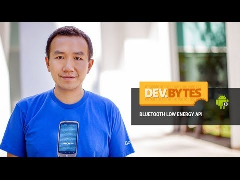 DevBytes: Bluetooth Low Energy API in Android 4.3