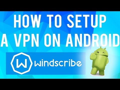 How to Easily Setup a VPN on Android (Windscribe VPN) - Real Tutorials