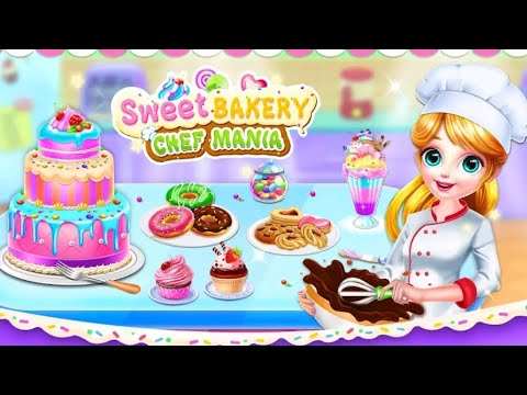 Sweet Bakery Chef Mania | Sweet Bakery Bake shop girl game | Sweet Bakery Android Gameplay