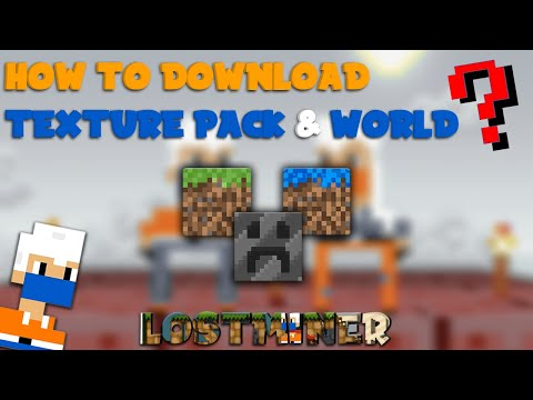How To Download Any World & TexturePack  In LostMiner