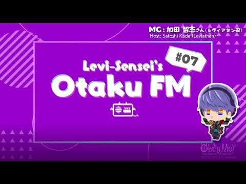 Obey Me! Official Podcast — Leviathan-Sensei's Otaku FM — #07 — The Final Episode & Levi Special