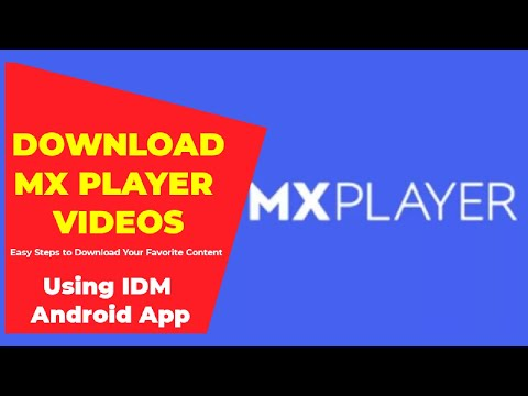 Download MX Player Online Video Content using IDM Android App.