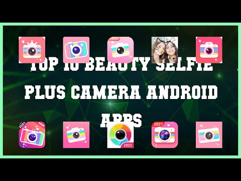 Top 10 Beauty Selfie Plus Camera Android App | Review
