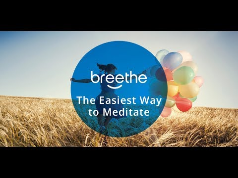 Breethe   Guided Meditation and Mindfulness   How to Meditate, Breathe, Relax & Sleep Better