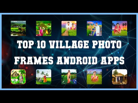 Top 10 Village Photo Frames Android App | Review