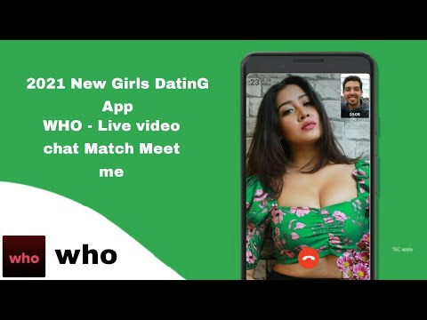 WHO Live video chat Match Meet me | Best app to talk with strangers girl