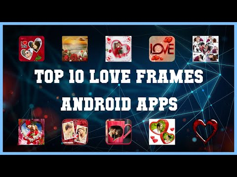 Top 10 Love Frames Android App | Review