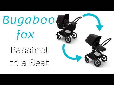 How to change a Bugaboo fox Bassinet to Seat