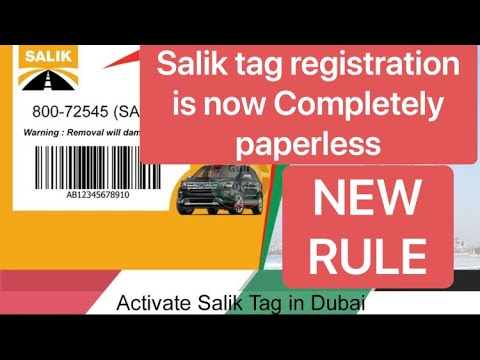 Salik tag registration is now  Completely paperless