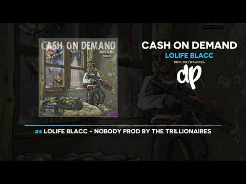 LoLife Blacc - Cash On Demand (FULL MIXTAPE)