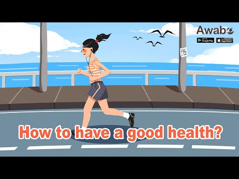 How to have a good health? | Interesting Knowledge | Awabe