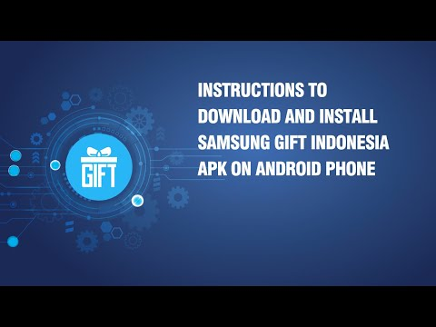 Instructions to download and install Samsung Gift Indonesia APK on android phone