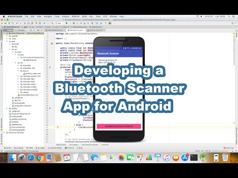 Developing a Bluetooth Scanner Application for Android