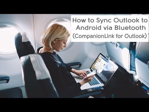 Sync Outlook to Android using Bluetooth - CompanionLink and DejaOffice