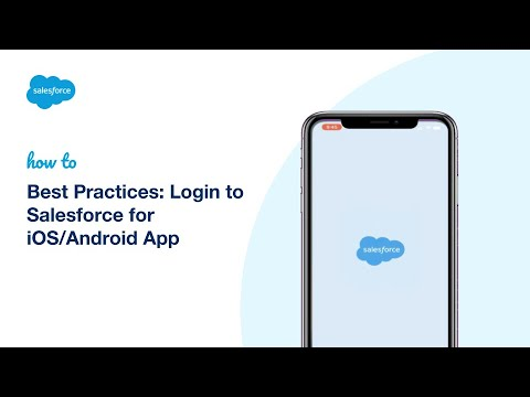 Best Practices: Login to Salesforce for iOS/Android App