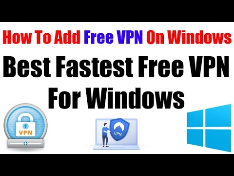How To Add Free VPN On Windows PC   Best Fastest Free VPN   Free VPN For Lifetime  VPN For Firestick