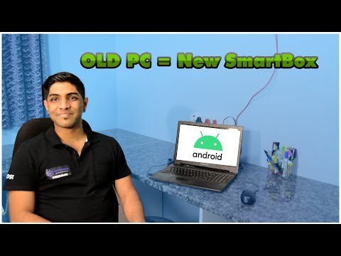 Creating a SmartBox with an old PC   Android X86