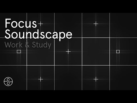 Focus: 20 Minutes of Sounds to Help You Concentrate